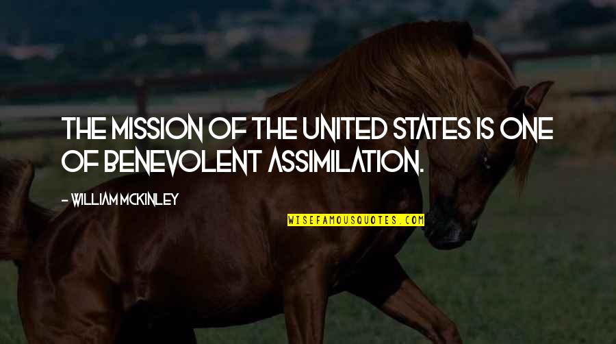 Benevolent Quotes By William McKinley: The mission of the United States is one