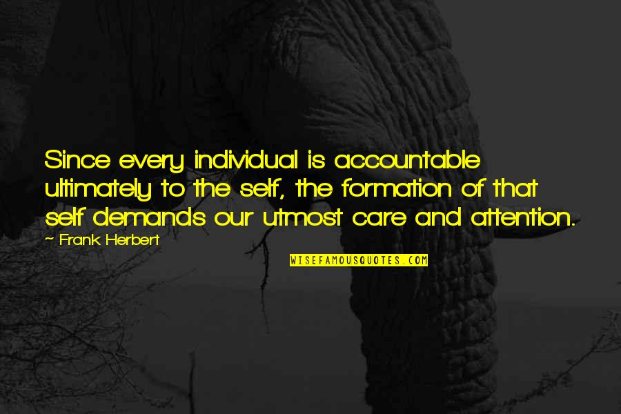 Benghazi Attack Quotes By Frank Herbert: Since every individual is accountable ultimately to the