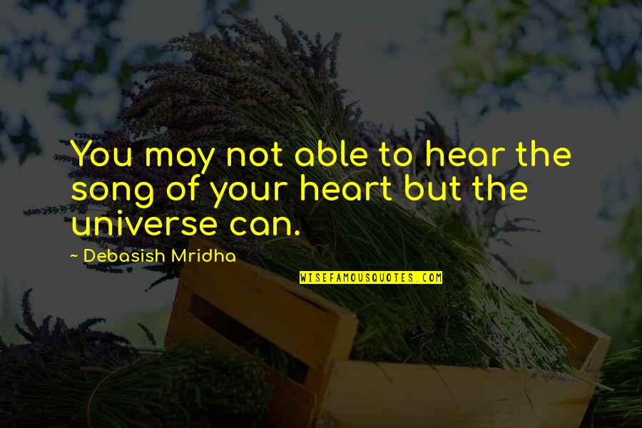 Bent Not Broken Quotes By Debasish Mridha: You may not able to hear the song