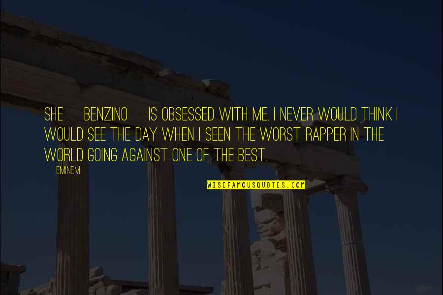 Benzino Quotes By Eminem: She [Benzino] is obsessed with me. I never