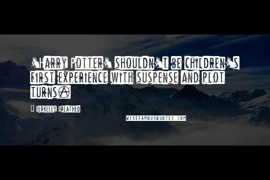 Berkeley Breathed quotes: 'Harry Potter' shouldn't be children's first experience with suspense and plot turns.