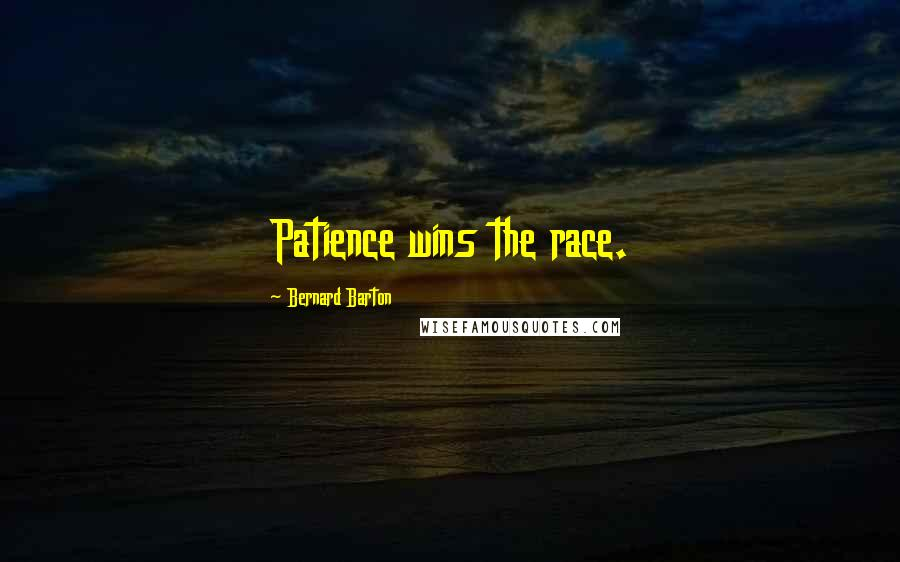 Bernard Barton quotes: Patience wins the race.