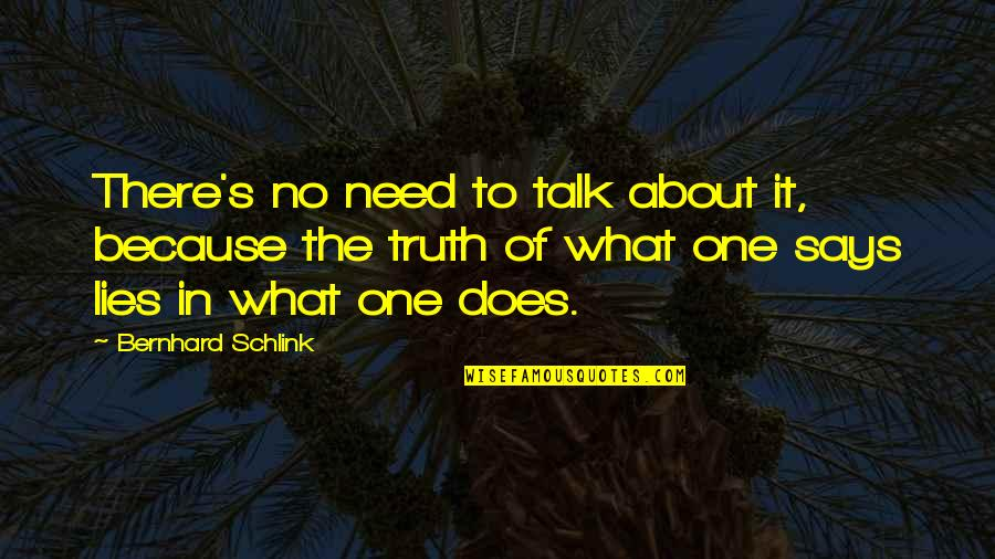 Bernhard Schlink Quotes By Bernhard Schlink: There's no need to talk about it, because