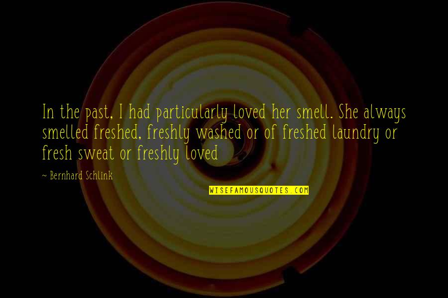 Bernhard Schlink Quotes By Bernhard Schlink: In the past, I had particularly loved her