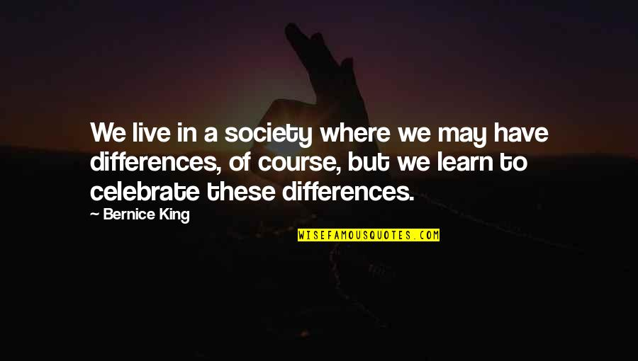 Bernice King Quotes By Bernice King: We live in a society where we may