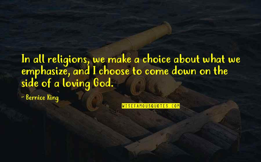 Bernice King Quotes By Bernice King: In all religions, we make a choice about