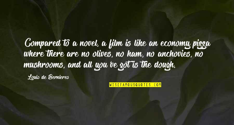 Bernieres Quotes By Louis De Bernieres: Compared to a novel, a film is like