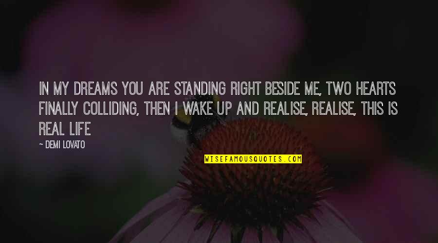Beside You Quotes By Demi Lovato: In my dreams you are standing right beside