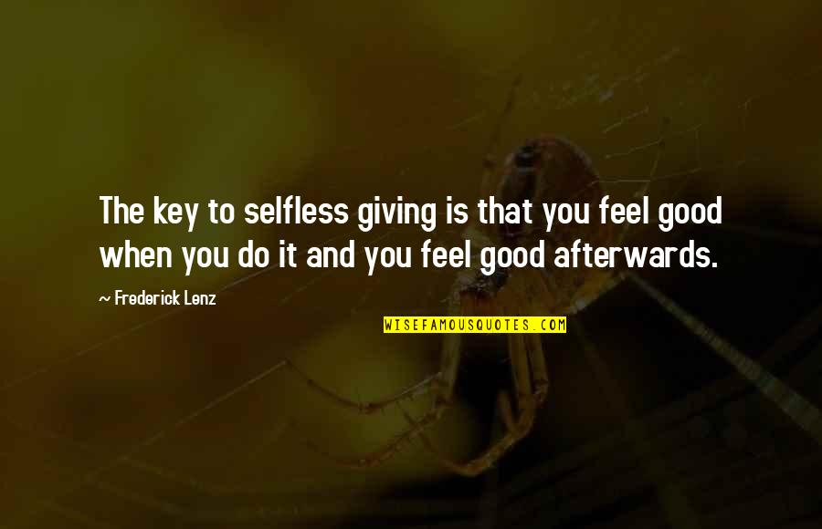 Beslissingen Nemen Quotes By Frederick Lenz: The key to selfless giving is that you