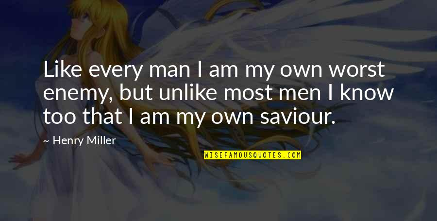 Beslissingen Nemen Quotes By Henry Miller: Like every man I am my own worst