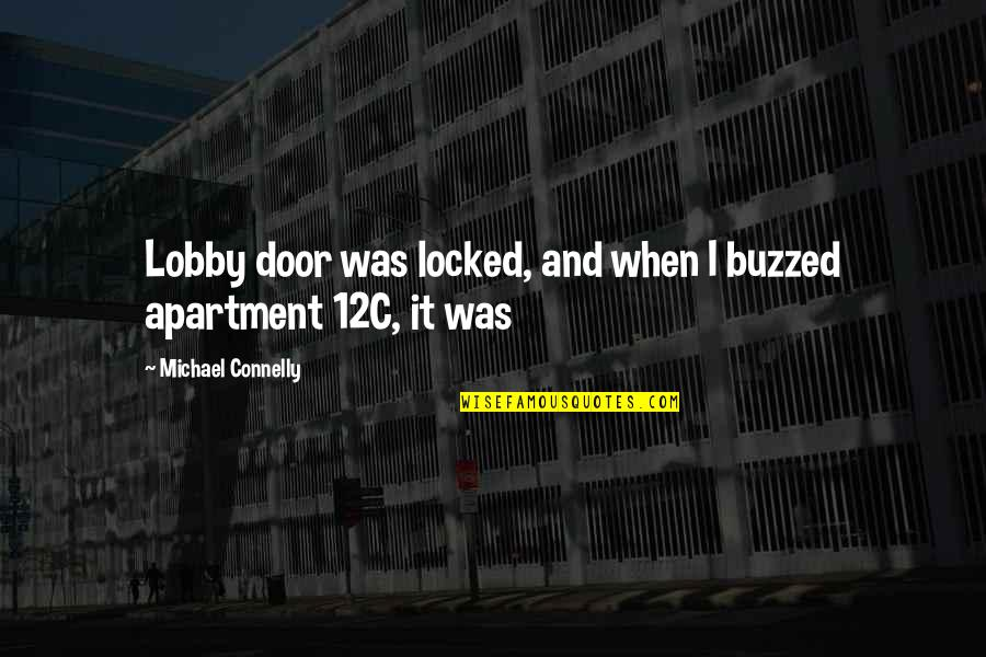 Beslissingen Nemen Quotes By Michael Connelly: Lobby door was locked, and when I buzzed