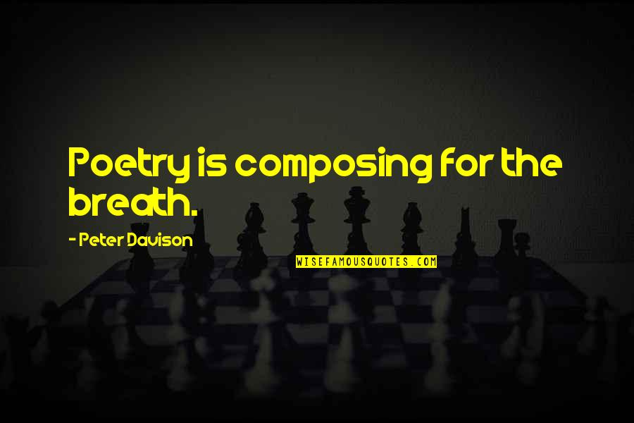 Best Adore Delano Quotes By Peter Davison: Poetry is composing for the breath.