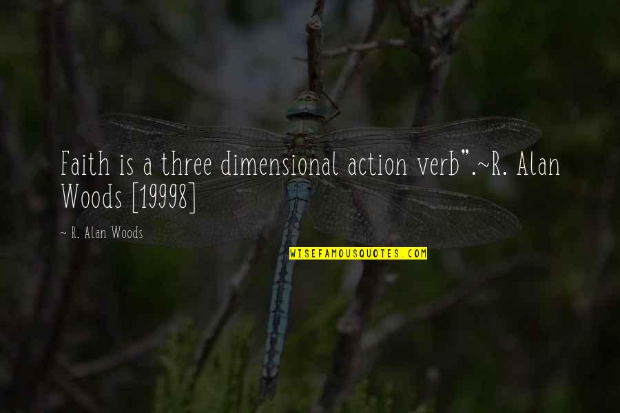 "Best Alan B'stard Quotes By R. Alan Woods: Faith is a three dimensional action verb"".~R. Alan"