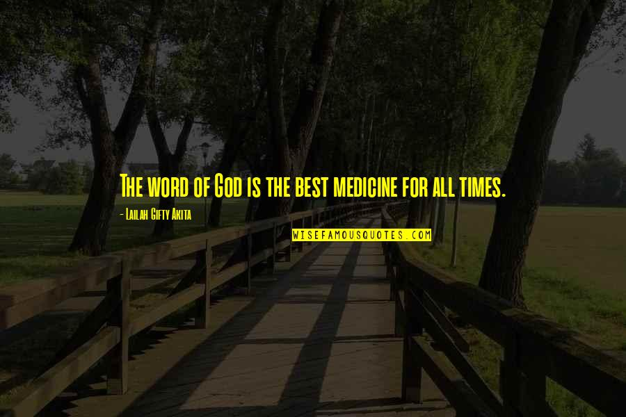 Best All Times Quotes By Lailah Gifty Akita: The word of God is the best medicine