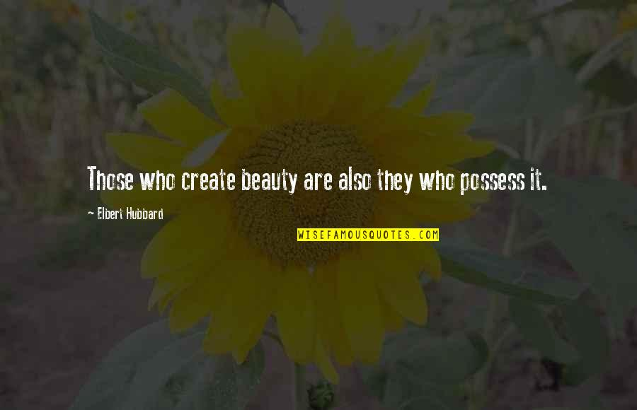 Best Android App For Making Quotes By Elbert Hubbard: Those who create beauty are also they who