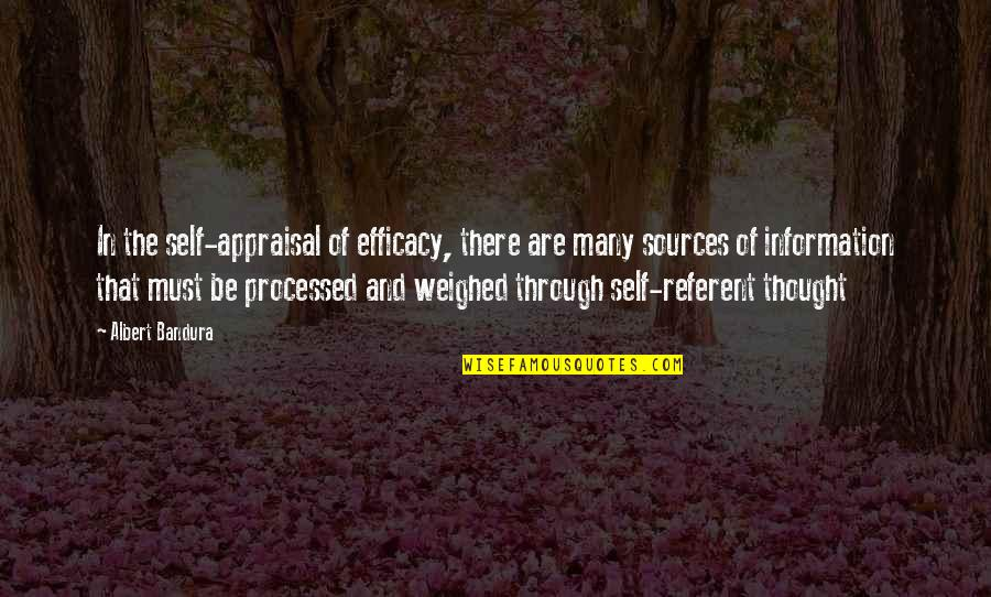Best Appraisal Quotes By Albert Bandura: In the self-appraisal of efficacy, there are many