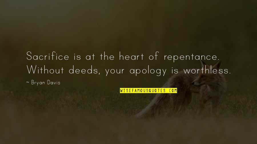 Best Appraisal Quotes By Bryan Davis: Sacrifice is at the heart of repentance. Without