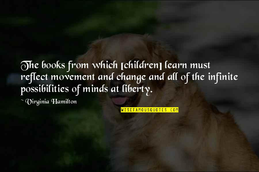 Best Appraisal Quotes By Virginia Hamilton: The books from which [children] learn must reflect