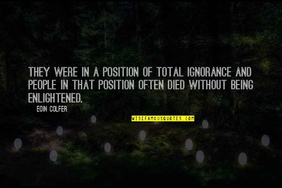 Best Artemis Fowl Quotes By Eoin Colfer: They were in a position of total ignorance