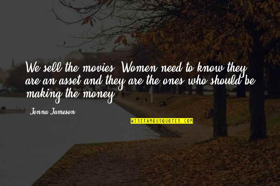 Best Assets Quotes By Jenna Jameson: We sell the movies. Women need to know