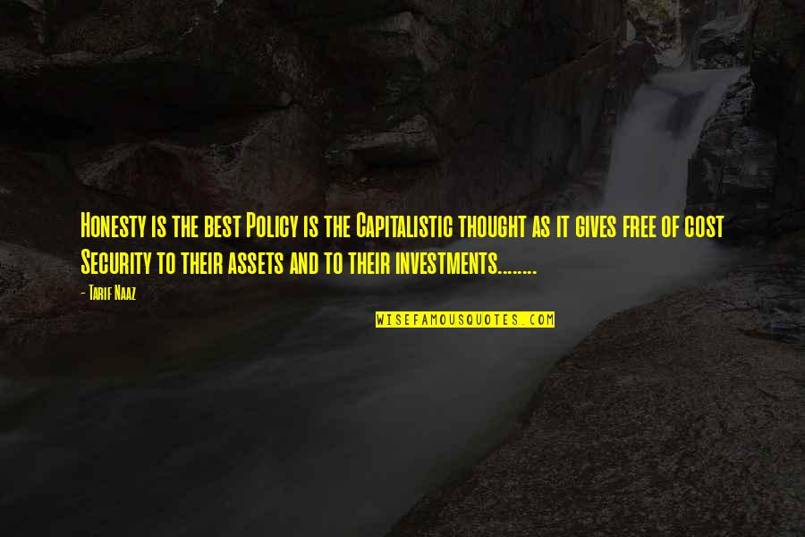 Best Assets Quotes By Tarif Naaz: Honesty is the best Policy is the Capitalistic