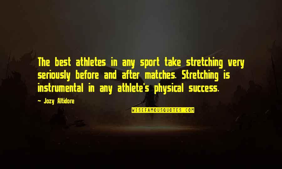 Best Athletes Quotes By Jozy Altidore: The best athletes in any sport take stretching