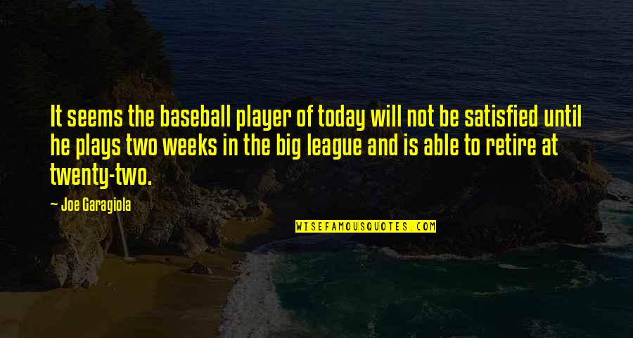 Best Baseball Player Quotes By Joe Garagiola: It seems the baseball player of today will