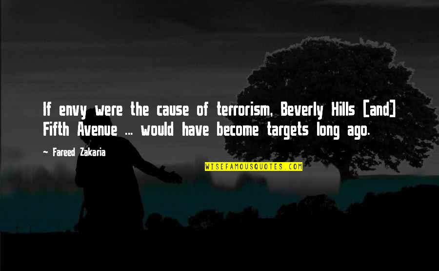 Best Beverly Hills Cop Quotes By Fareed Zakaria: If envy were the cause of terrorism, Beverly