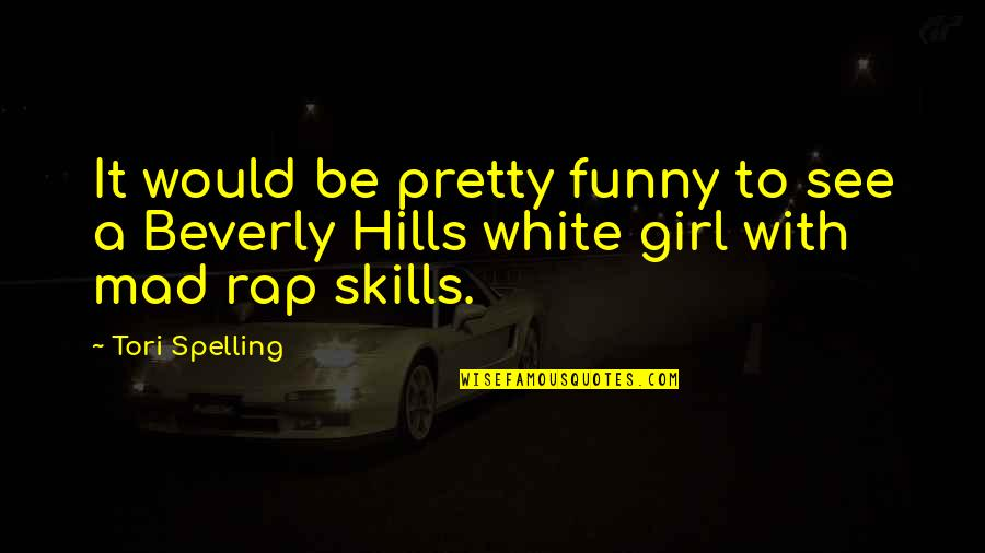 Best Beverly Hills Cop Quotes By Tori Spelling: It would be pretty funny to see a