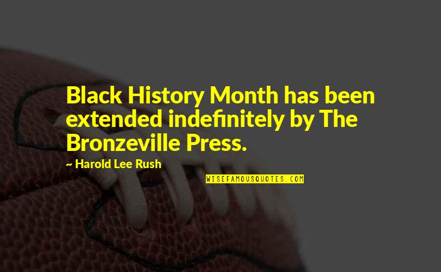 Best Black History Quotes By Harold Lee Rush: Black History Month has been extended indefinitely by