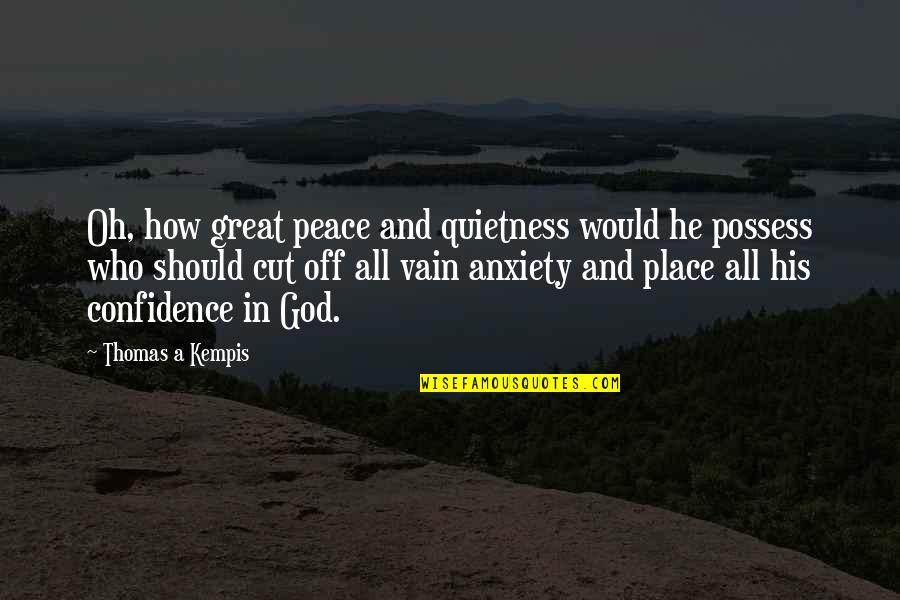 Best Bollo Quotes By Thomas A Kempis: Oh, how great peace and quietness would he