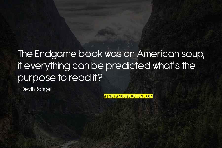 Best Book Of James Quotes By Deyth Banger: The Endgame book was an American soup, if