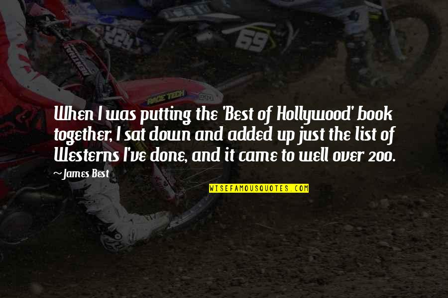 Best Book Of James Quotes By James Best: When I was putting the 'Best of Hollywood'