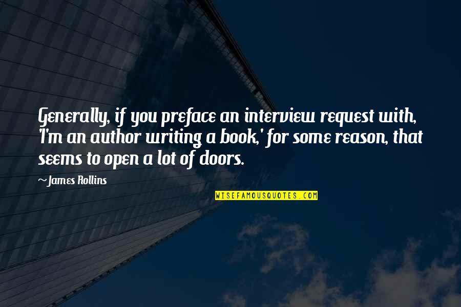 Best Book Of James Quotes By James Rollins: Generally, if you preface an interview request with,