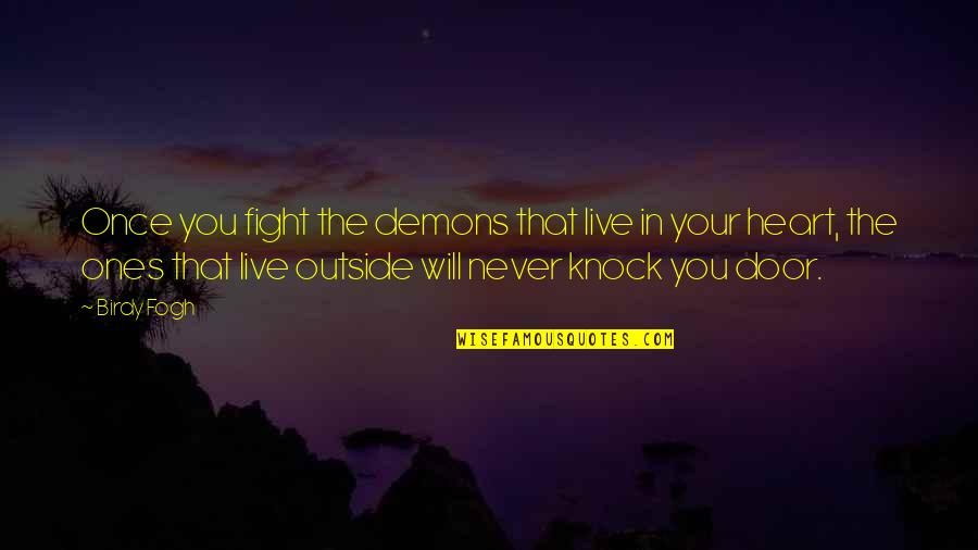 Best Books Of Inspirational Quotes By Birdy Fogh: Once you fight the demons that live in