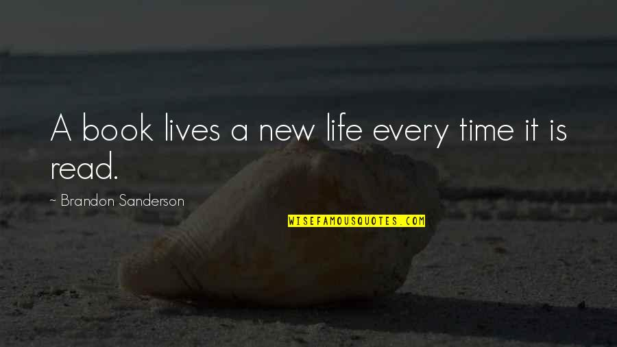 Best Books Of Inspirational Quotes By Brandon Sanderson: A book lives a new life every time