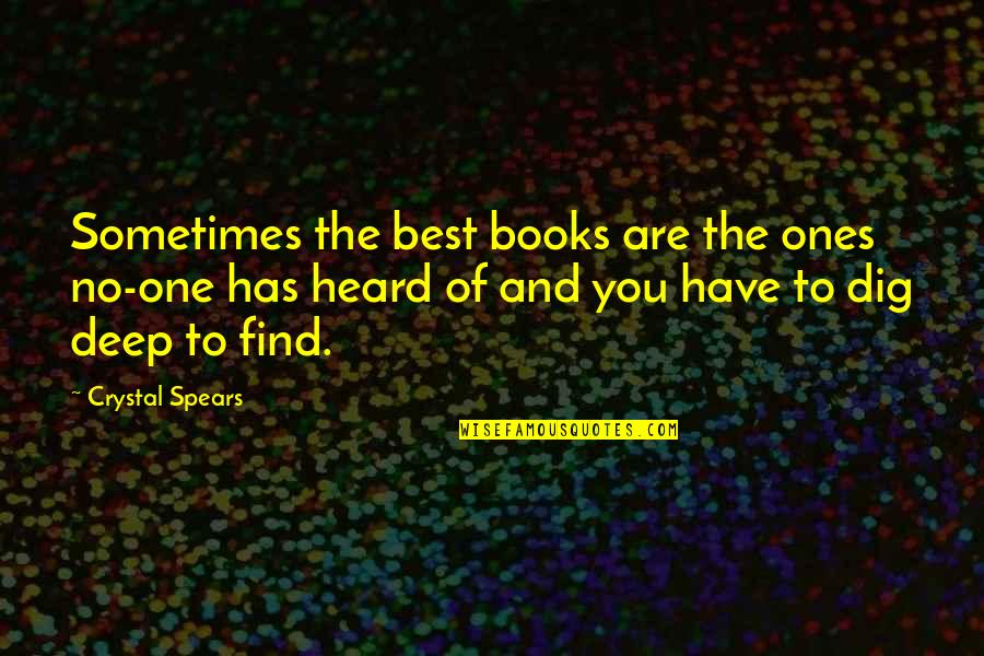 Best Books Of Inspirational Quotes By Crystal Spears: Sometimes the best books are the ones no-one