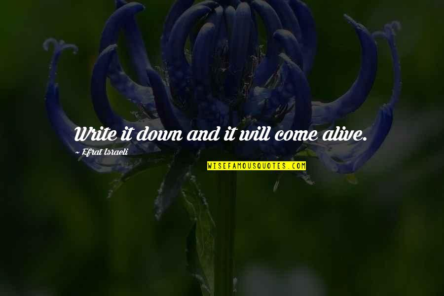 Best Books Of Inspirational Quotes By Efrat Israeli: Write it down and it will come alive.