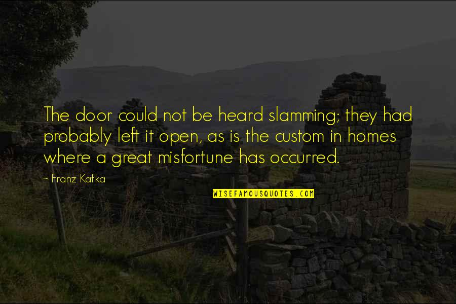 Best Books Of Inspirational Quotes By Franz Kafka: The door could not be heard slamming; they