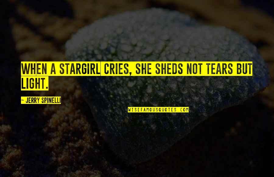 Best Books Of Inspirational Quotes By Jerry Spinelli: When a stargirl cries, she sheds not tears