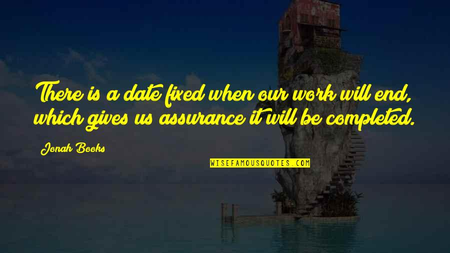 Best Books Of Inspirational Quotes By Jonah Books: There is a date fixed when our work
