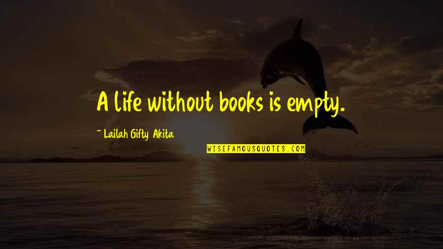 Best Books Of Inspirational Quotes By Lailah Gifty Akita: A life without books is empty.
