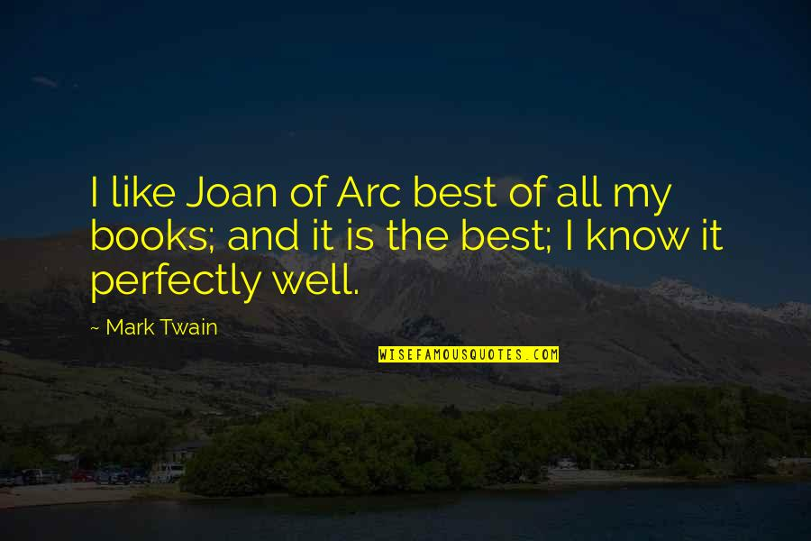 Best Books Of Inspirational Quotes By Mark Twain: I like Joan of Arc best of all