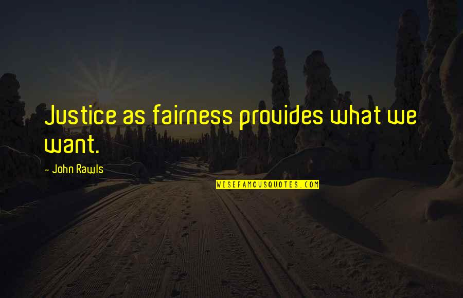 Best Breaking Bad Saul Quotes By John Rawls: Justice as fairness provides what we want.