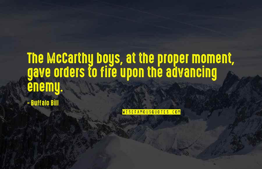 Best Buffalo Bill Quotes By Buffalo Bill: The McCarthy boys, at the proper moment, gave