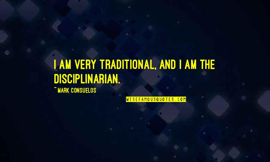 Best Chuck Bass Quotes By Mark Consuelos: I am very traditional, and I am the