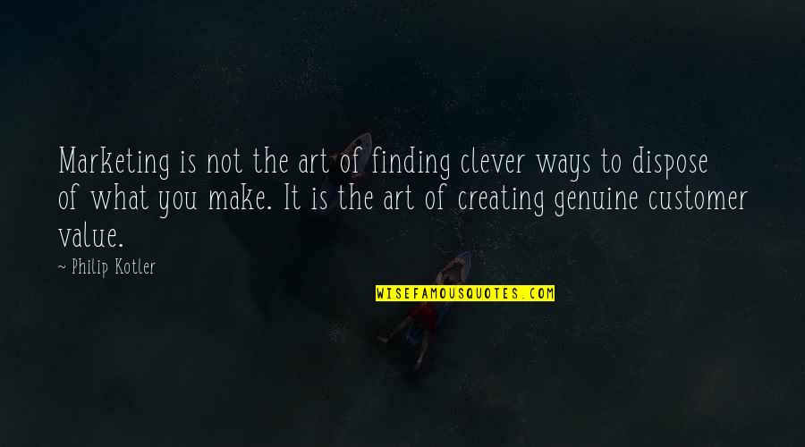 Best Client Quotes By Philip Kotler: Marketing is not the art of finding clever