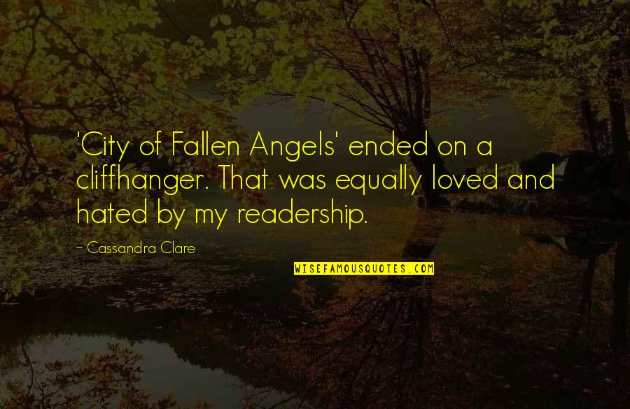 Best Cliffhanger Quotes By Cassandra Clare: 'City of Fallen Angels' ended on a cliffhanger.