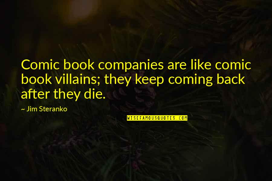 Best Comic Book Quotes By Jim Steranko: Comic book companies are like comic book villains;