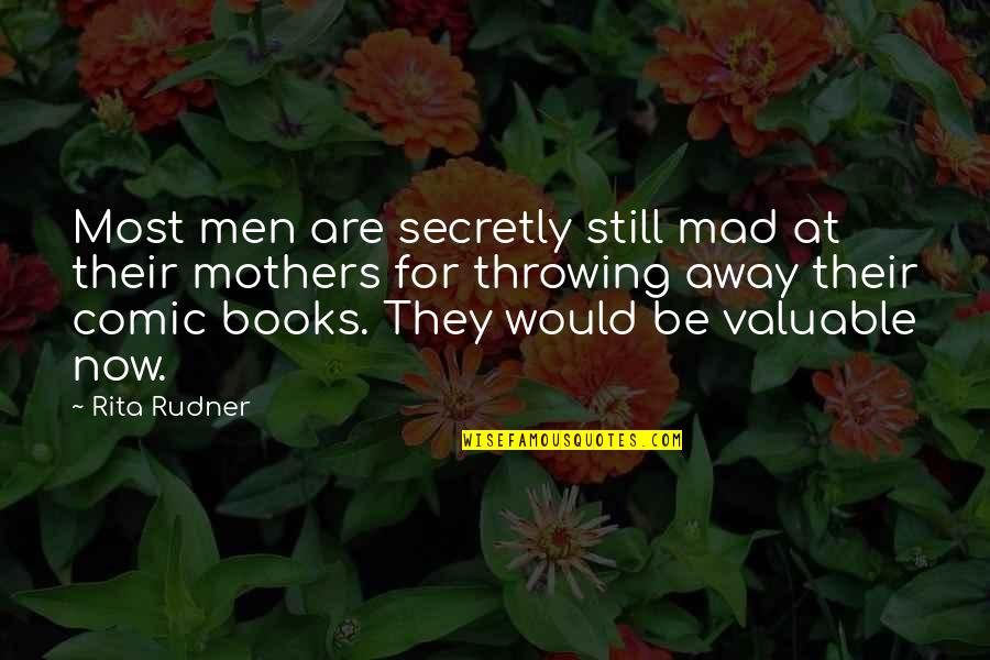 Best Comic Book Quotes By Rita Rudner: Most men are secretly still mad at their